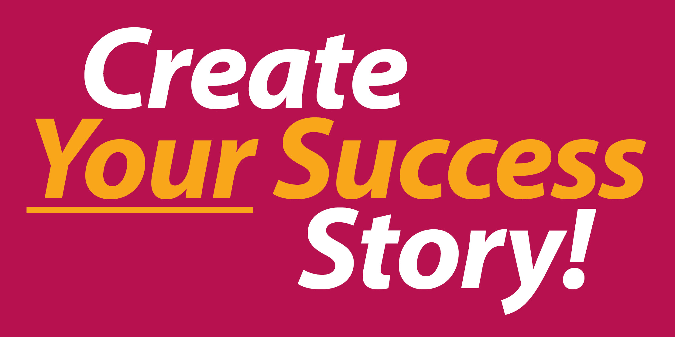 Create Your Success Story